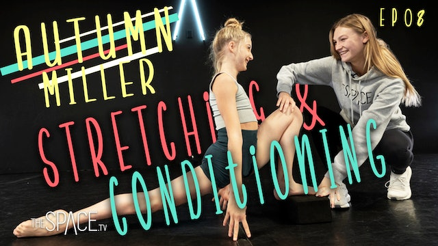 Stretching & Conditioning / Autumn Miller - Ep08