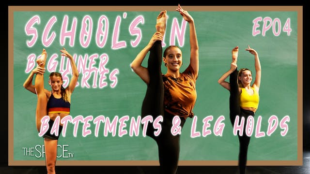 "School's In: ""Jazz Battements & Leg Holds"" - Ep04"