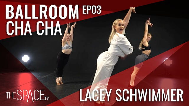 "Ballroom: ""Cha Cha"" with Lacey Schwimmer Ep03"