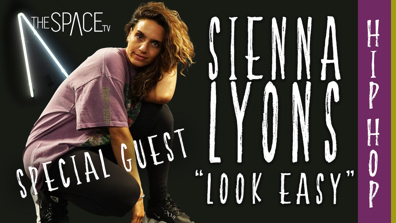 "Hip Hop ""Look Easy"" / Sienna Lyons Ep01"