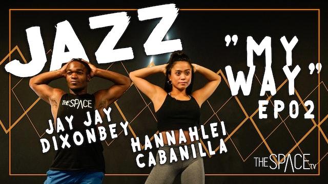 """Jazz """"My Way"""" Hannahlei Cabanilla & Jay Jay Dixonbey Ep02"""