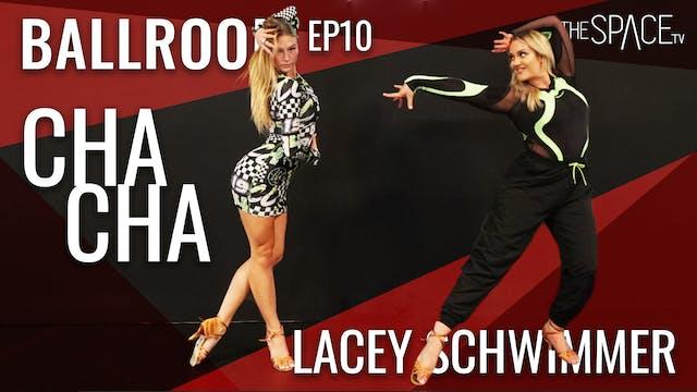 "Ballroom: ""Cha Cha"" / Lacey Schwimmer Ep10"