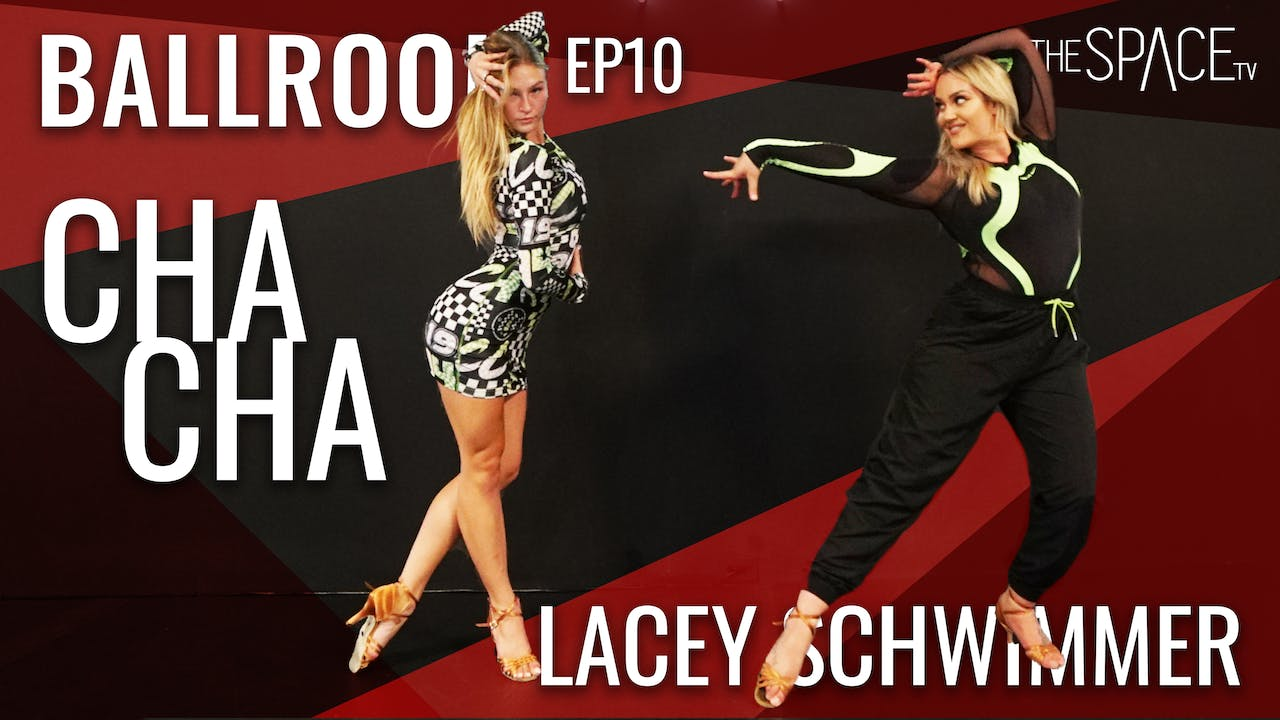 "Ballroom: ""Cha Cha"" / Lacey Schwimmer Ep10"