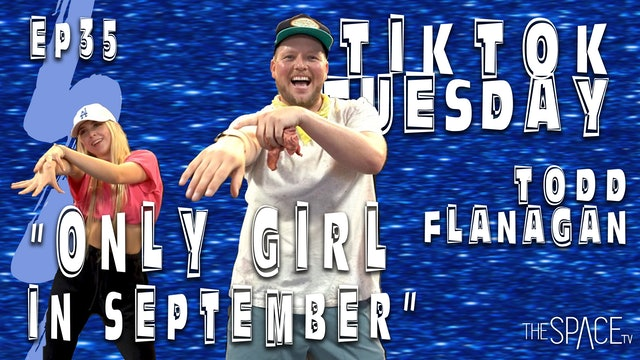 """NEW! TikTok Tuesday: """"Only Girl in September""""/ Todd Flanagan"""