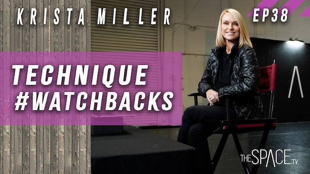 Technique #WatchBacks / Krista Miller - Ep38