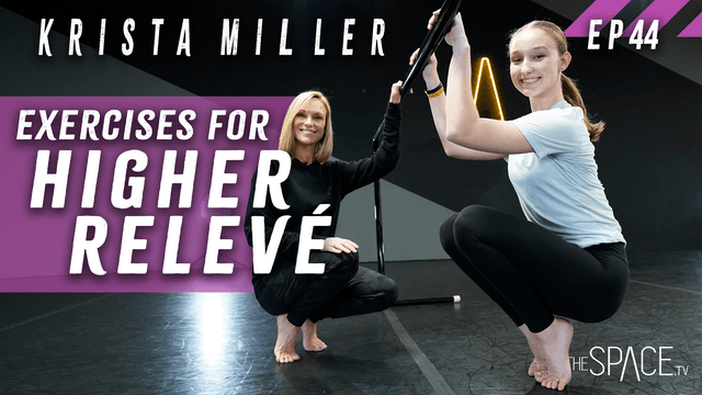 "Technique: ""Exercises for a Higher Relevé"" / Krista Miller - Ep44"