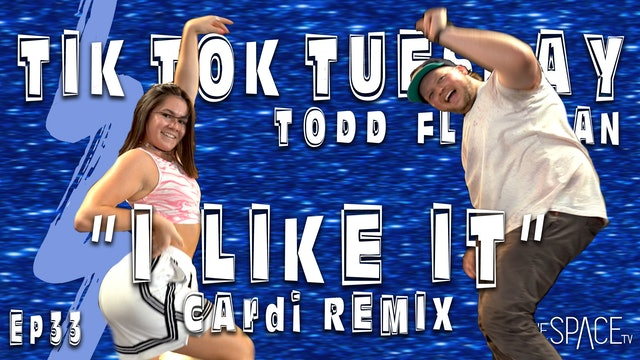 "TikTok Tuesday: ""I Like It: Remix"" / Todd Flanagan - Ep33"