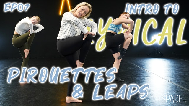 "Intro to Lyrical: ""Pirouettes & Leaps"" / Jess & Lex - Ep07"