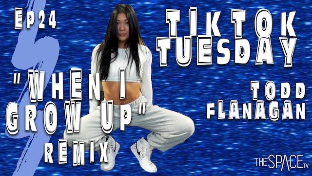 """TikTok Tuesday """"When I Grow Up"""" / Todd Flanagan - Ep24"""