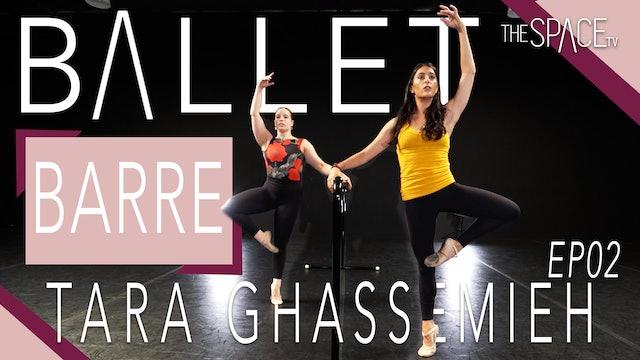 Ballet Barre / Tara Ghassemieh Ep02