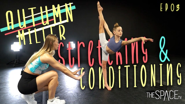 """Stretching & Conditioning"" / Autumn Miller Ep03"