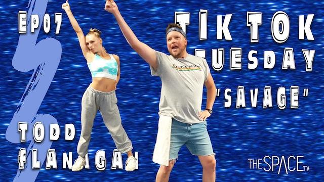"""TikTok Tuesday: """"Savage""""  / Todd Flanagan Ep07"""