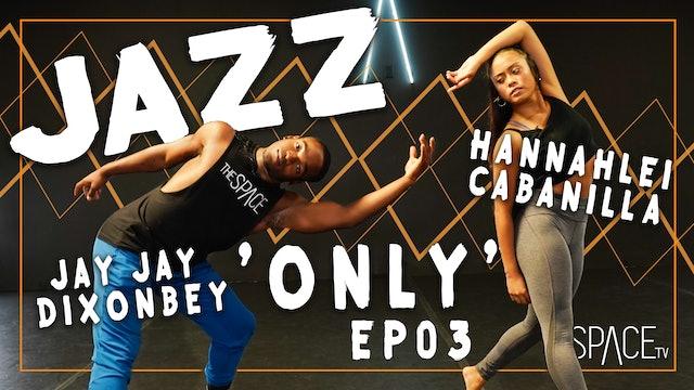 "Jazz: ""Only"" Hannahlei Cabanilla & Jay Jay Dixonbey - Ep03"