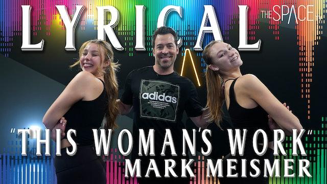 "NEW! Lyrical ""This Woman's Work"" / Mark Meismer"