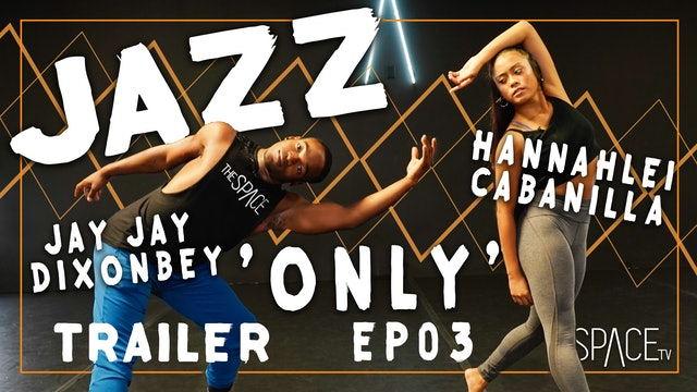 "TRAILER: Jazz ""Only"" / Hannahlei Cabanilla & Jay Jay Dixonbey - Ep03"