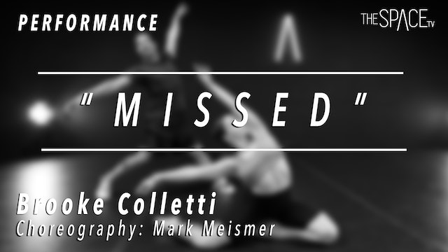 "PERFORMANCE: Brooke Colletti / Lyrical ""Missed"" by Mark Meismer"