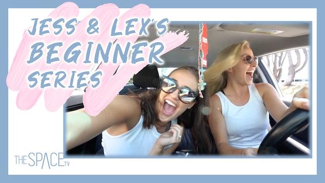Jess & Lex's Beginner Series