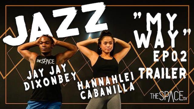 "TRAILER: Jazz: ""My Way"" Hannahlei Cab..."
