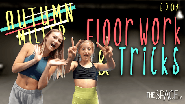 """Floor Work and Tricks"" / Autumn Miller Ep01"