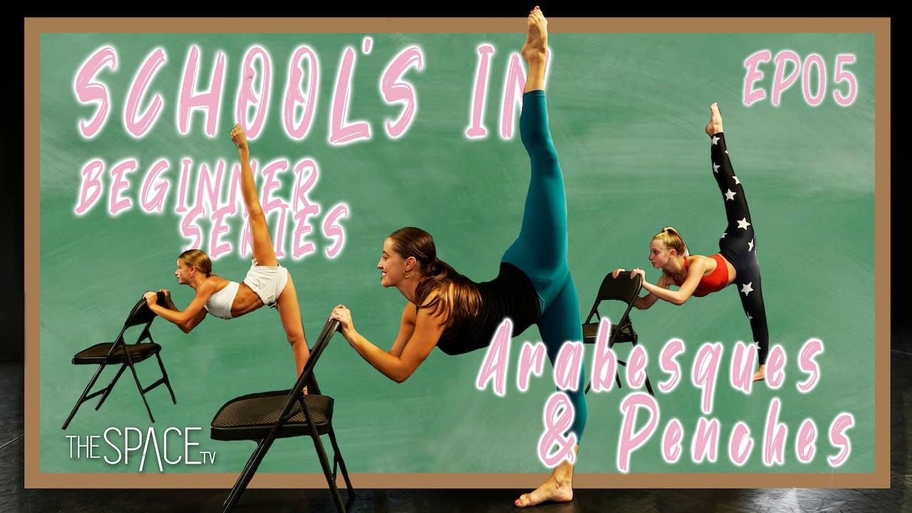 """School's In: """"Arabesques & Penchés"""" - Ep05"""