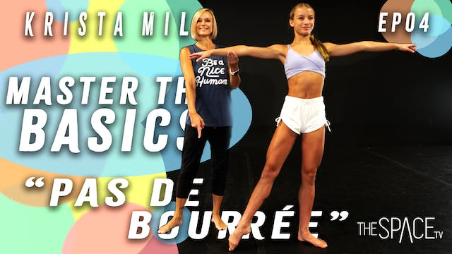 "Master the Basics: Beginner Fundamentals: ""Pas de bourrée"" / Krista Miller Ep04"