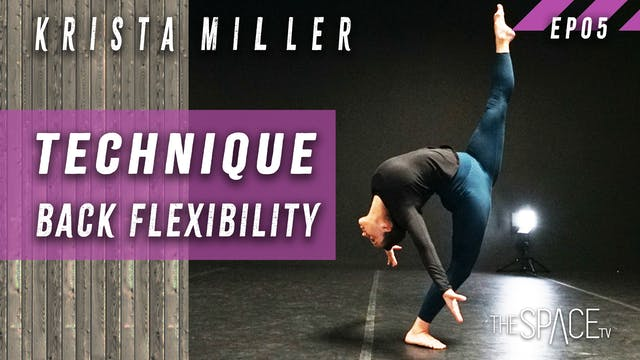 "Technique: ""Back Flexibility"" w/Krista Miller Ep05"