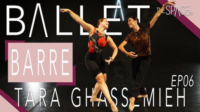 "Ballet: ""Barre"" / Tara Ghassemieh Ep06"