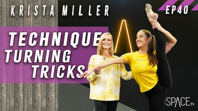 "NEW! Technique: ""Turning Tricks"" / Krista Miller - Ep40"