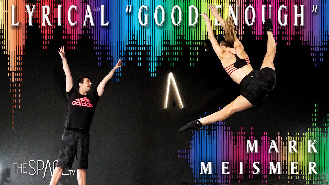 """Lyrical: """"Good Enough"""" / Mark Meismer"""