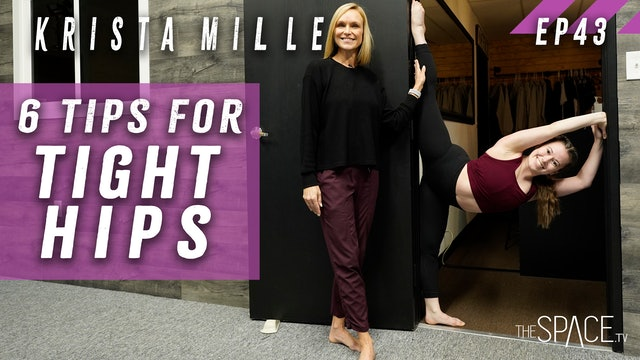 "Technique: ""6 Tips for Tight Hips"" / Krista Miller - Ep43"