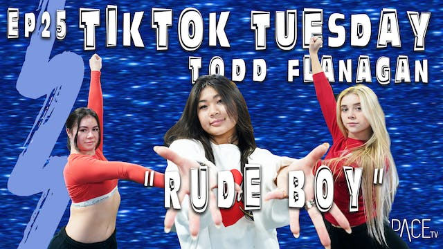 "TikTok Tuesday: ""Rude Boy"" / Todd Fla..."