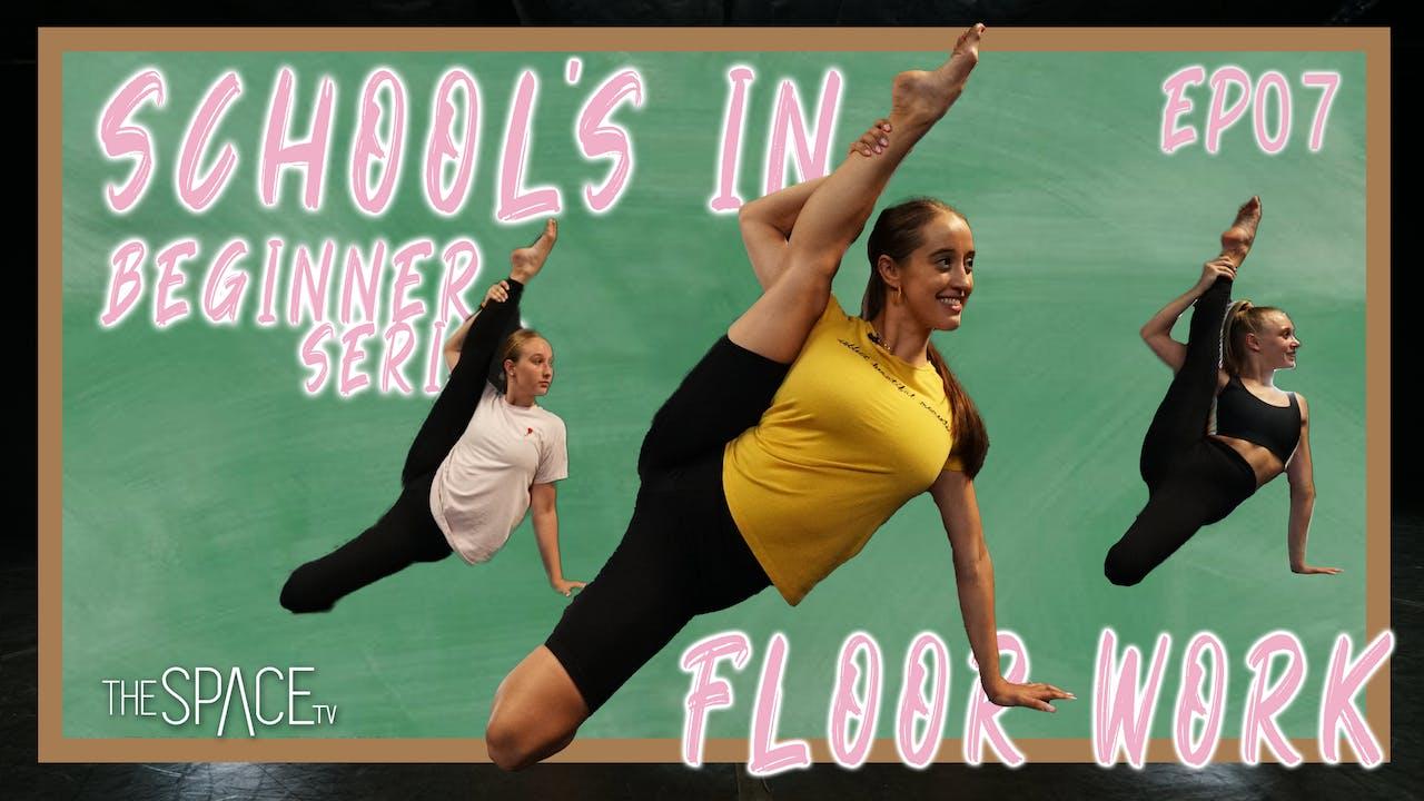 """School's In: """"Floor Work"""" - Ep07"""