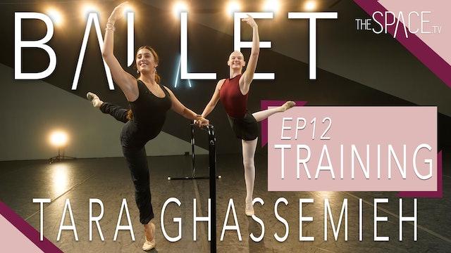 """NEW! Ballet: """"Training"""" / Tara Ghassemieh - Ep12"""