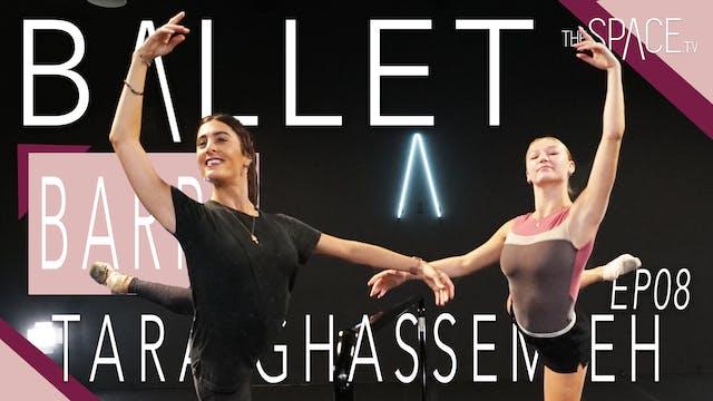 "Ballet: ""Barre"" / Tara Ghassemieh - Ep08"