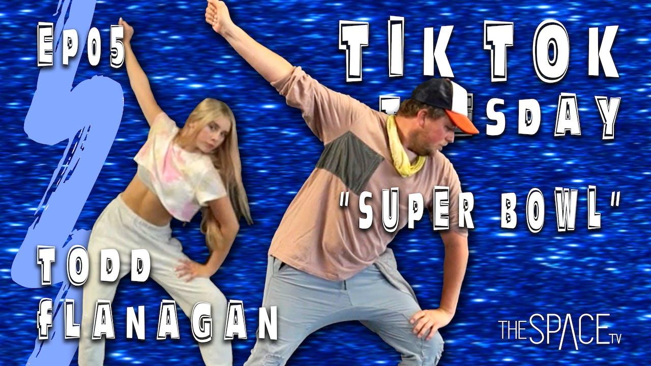 "TikTok Tuesday ""Super Bowl"" / Todd Flanagan Ep05"