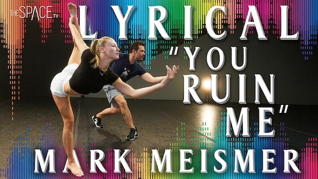 "Lyrical ""You Ruin Me"" / Mark Meismer"