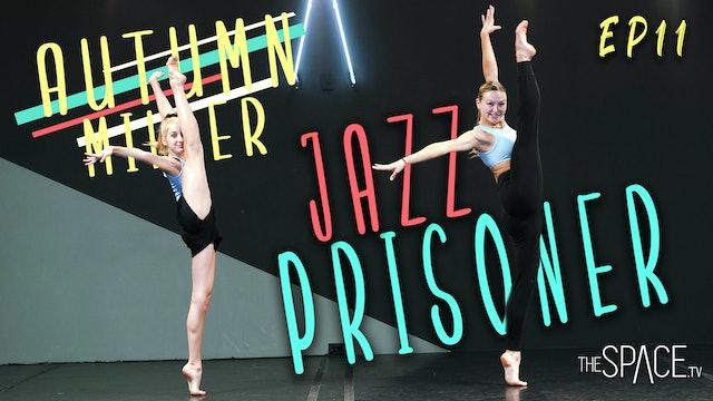 "NEW! Jazz: ""Prisoner"" / Autumn Miller - Ep11"
