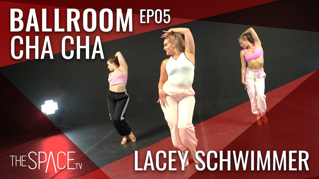 "Ballroom: ""Cha Cha"" / Lacey Schwimmer Ep05"