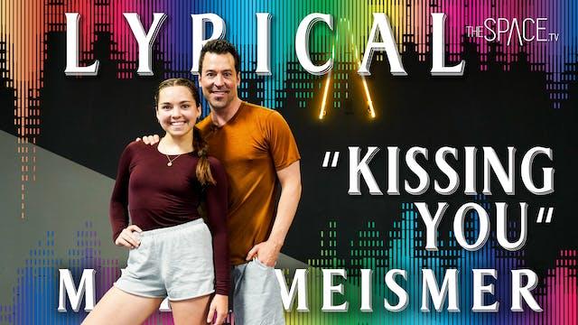 "Lyrical ""Kissing You"" Mark Meismer"