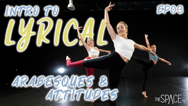 "Intro To Lyrical: ""Arabesque & Attitu..."