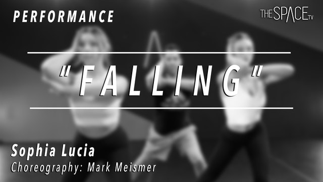 """PERFORMANCE: Sophia Lucia / Lyrical """"Falling"""" by Mark Meismer"""
