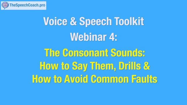 4: The Consonant Sounds: How to Say Them, Drills & Avoiding Faults