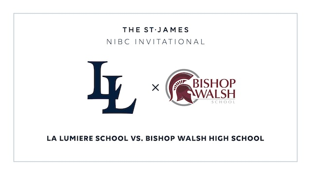 NIBC – La Lumiere v. Bishop Walsh – 1/9 1:45pm ET