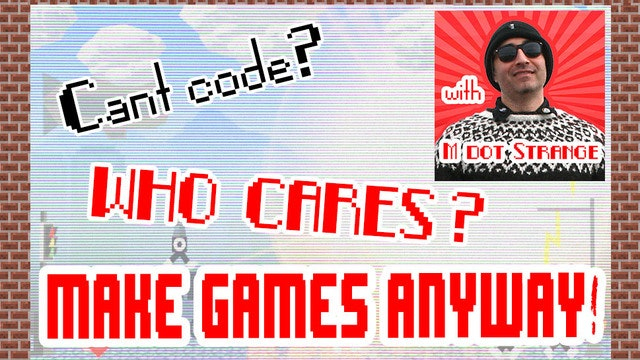 Can't code? Who cares! Make games anyway!