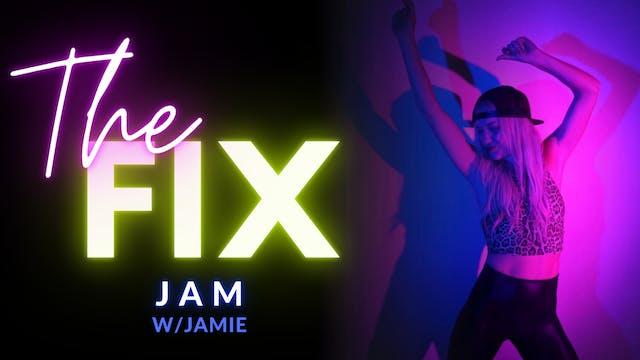The Fix 2/22: JAM w/ Jamie