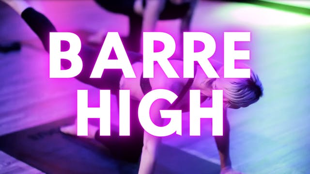 BARRE HIGH (Energized)
