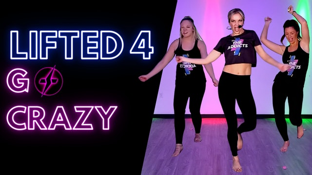 LIFTED 4: Go Crazy