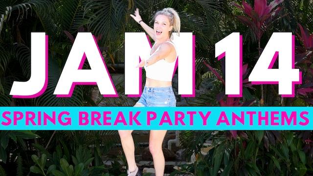 JAM 14: Spring Break Party Anthems
