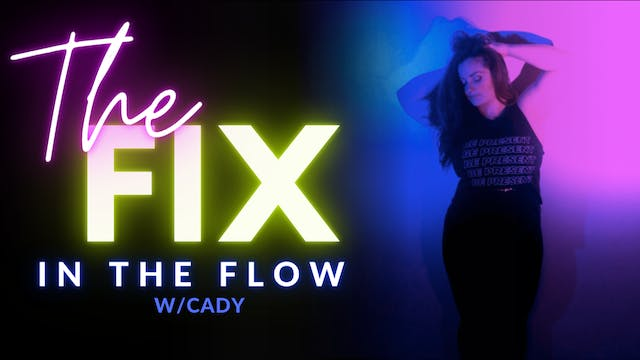 The Fix 1/29: IN THE FLOW w/ Cady