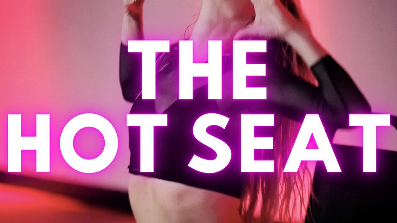 The HOT Seat (Fierce)